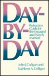 Day-By-Day: Reflection Guide for the Engaged and Newly Married - John Colligan
