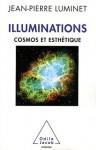 Illuminations : Cosmos et esthétique - Jean-Pierre Luminet