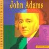 John Adams: A Photo-Illustrated Biography - Muriel L. Dubois, Anne Decker Cecere