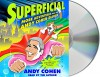 Superficial: More Adventures from the Andy Cohen Diaries - Andy Cohen, Andy Cohen