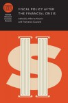 Fiscal Policy After the Financial Crisis - Alberto Alesina, Francesco Giavazzi