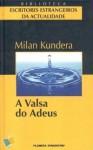 A Valsa do Adeus - Milan Kundera