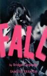 Fall Fall - Bridget Carpenter
