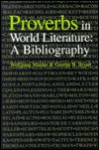 Proverbs in World Literature: A Bibliography - Wolfgang Mieder, George B. Bryan