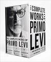 The Complete Works of Primo Levi - Ann Goldstein, Toni Morrison, Primo Levi