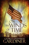 On the Winds of Time - George Gardiner