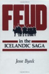 Feud in the Icelandic Saga - Jesse L. Byock