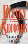 Eleven Seconds: A Story of Tragedy, Courage & Triumph - Travis Roy, E.M. Swift