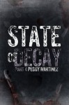 State of Decay: Part Four - Peggy Martinez