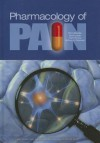 Pharmacology Of Pain - Pierre Beaulieu, Anthony Dickenson, David Lussier, Frank Porreca