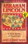 Abraham Lincoln: A New Birth of Freedom - Janet Benge, Geoff Benge