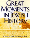 Great Moments in Jewish History - Elinor Slater, Robert Slater