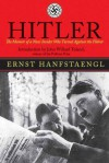 Hitler: The Memoir of the Nazi Insider Who Turned Against the Fuhrer: The Memoir of the Nazi Insider Who Turned Against the Führer - Ernst Hanfstaengl, John Willard Toland