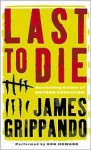 Last To Die - James Grippando, Ken Howard