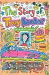 Kisah Tracy Beaker - Jacqueline Wilson, Nick Sharratt, Yoke Octarina