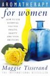 Aromatherapy For Women - Maggie Tisserand