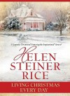 Living Christmas Every Day - Helen Steiner Rice