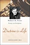 Doctrine Is Life: The Essays of Robert D. Preus on Scripture - Robert D. Preus, Klemet I. Preus