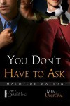 You Don't Have To Ask - Mathilde Watson