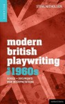 Modern British Playwriting: The 1960s: Voices, Documents, New Interpretations - Steve Nicholson, Philip Roberts