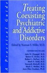 Treating Coexisting Psychiatric and Addictive Disorders: A Practical Guide - Norman S. Miller
