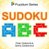 Sudoku ABC (Puzzlium Book 1) - Peter Grabarchuk, Serhiy Grabarchuk