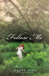 Follow Me - Joanna Scott