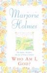 Who Am I, God? - Marjorie Holmes