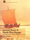 Ancient Boats In North West Europe: The Archaeology Of Water Transport To Ad 1500 - Sean McGrail, Seڳan McGrail