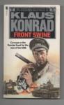 Front Swine - Charles Whiting, Klaus Konrad