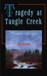 Tragedy at Tangle Creek - Joe Faust