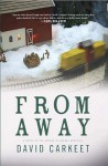 From Away: A Novel - David Carkeet
