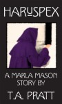 Haruspex (Marla Mason) - T.A. Pratt