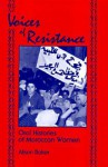 Voices of Resistance: Oral Histories of Moroccan Women - Alison Baker