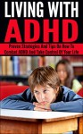 ADHD; Living With ADHD: Proven Strategies And Tips On How To Combat ADHD And Take Control Of Your Life (ADHD, Attention Deficit Hyperactivity Disorder, Learning Disability, ADHD Treatment, ADD) - Jim Hall