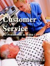 Customer Service for Professionals in Health Care - Wendy Leebov