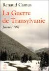 La Guerre De Transylvanie: Journal 1991 - Renaud Camus