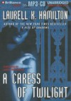A Caress of Twilight - Laurell K. Hamilton, Laural Merlington