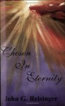 Chosen In Eternity - John G. Reisinger