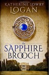 By Katherine Lowry Logan The Sapphire Brooch (Celtic Brooch Trilogy ) (Volume 2) [Paperback] - Katherine Lowry Logan