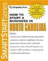 How To Start A Business In North Carolina (Smartstart Series) - Entrepreneur Press