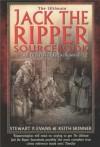 The Ultimate Jack the Ripper Sourcebook - Stewart Evans, Keith Skinner