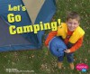 Let's Go Camping! - Jan Mader