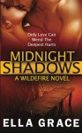 Midnight Shadows: A Wildefire Novel (Volume 3) - Ella Grace