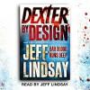 Dexter by Design: Dexter Book 4 - Jeff Lindsay, Jeff Lindsay