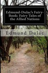 Edmund-Dulac's Fairy-Book: Fairy Tales of the Allied Nations - Edmund Dulac