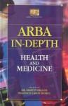 Arba In-Depth: Health and Medicine - Martin Dillon