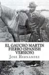 El Gaucho Martin Fierro: Ida y Vuelta - José Hernández, Gustavo Aguilera