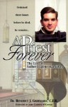 A Priest Forever: The Life of Eugene Hamilton - Benedict J. Groeschel, John Cardinal O'Connor