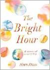 The Bright Hour - Nina Riggs
